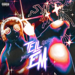 Tell Em (Explicit) dari Cochise