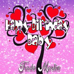 Album Happy Birthday Baby from Trade Martin