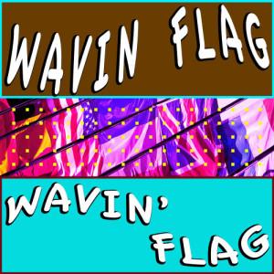 Dengarkan Wavin Flag lagu dari Wavin Flag dengan lirik