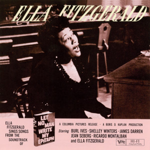 Ella Fitzgerald的專輯Let No Man Write My Epitaph