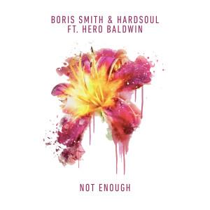 Album Not Enough (feat. Hero Baldwin) from Hardsoul