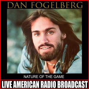 Album Nature Of The Game (Live) from Dan Fogelberg