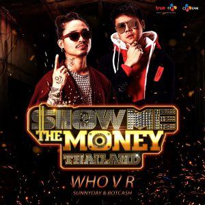 Who V R (Show Me The Money Thailand) 2018 SunnyDay; Botcash