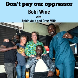 Album Don't Pay Our Oppressor from Bobi Wine
