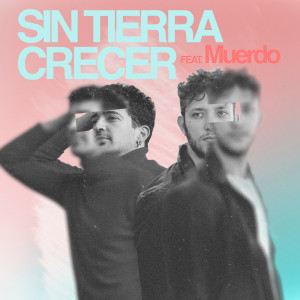Sin Tierra Crecer (feat. Muerdo)