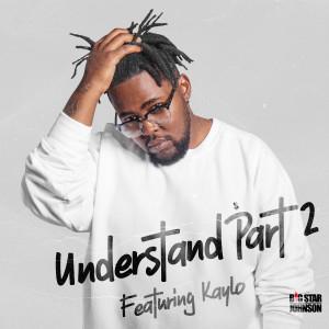 Album Understand Pt. II (feat. Kaylo) (Remastered) from Bigstar Johnson