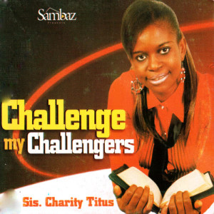 Album Challenge My Challengers from Sis. Charity Titus