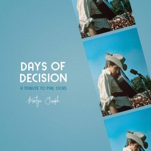 Album Days Of Decision: A Tribute To Phil Ochs from Martyn Joseph