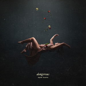 Album Dangerous from Tayler Buono