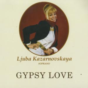 Ljuba Kazarnovskaya的專輯Gypsy Love