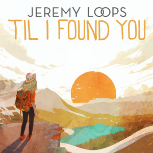 Listen to 'Til I Found You song with lyrics from Jeremy Loops