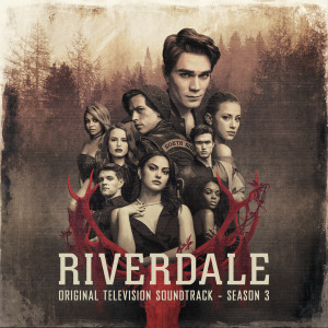 Album Riverdale: Season 3 (Original Television Soundtrack) from Riverdale Cast
