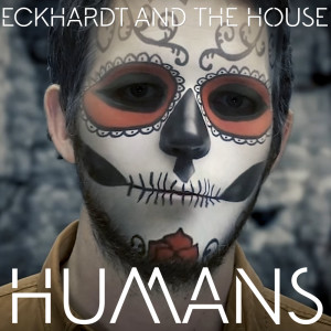 Album Humans (Video Edit) from Eckhardt And The House