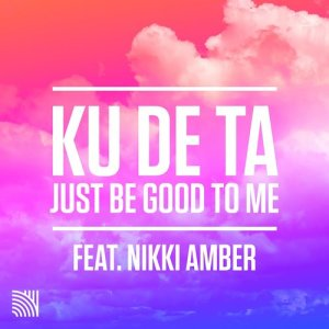 Listen to Just Be Good to Me song with lyrics from Ku De Ta