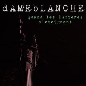 Album Quand les lumières s'éteignent from dAMEbLANCHE