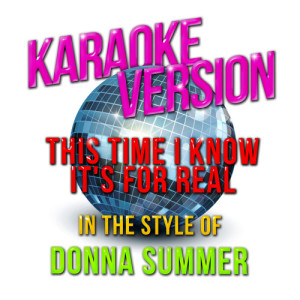 Karaoke - Ameritz的專輯This Time I Know It's for Real (In the Style of Donna Summer) [Karaoke Version] - Single