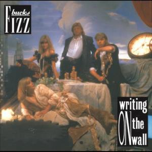 Bucks Fizz /  Writing on the Wall 2004 Bucks Fizz