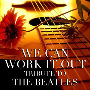 Wildlife的專輯We Can Work It Out Tribute To The Beatles