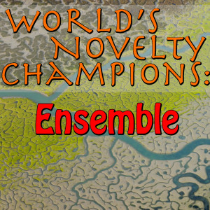 Album World's Novelty Champions: Ensemble from Ensemble