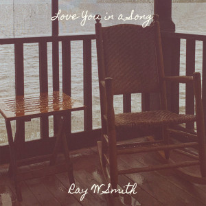 Album Love You in a Song from Ray W Smith