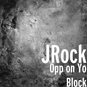 Opp on Yo Block dari Jrock