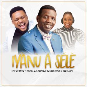Album Iyanu a Sele (feat. Pastor E.A Adeboye & Tope Alabi) from Tim Godfrey