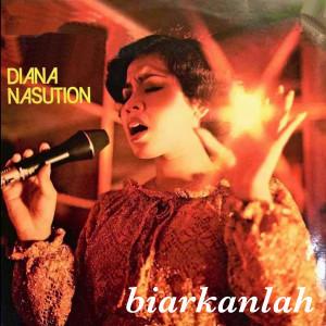 Biarkanlah dari Diana Nasution