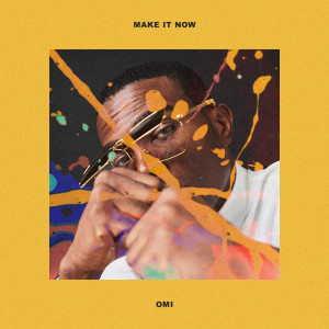 Album Make It Now from Omi