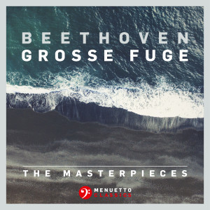 Album The Masterpieces, Beethoven: Grosse Fuge in B-Flat Major, Op. 133 from Fine Arts Quartet