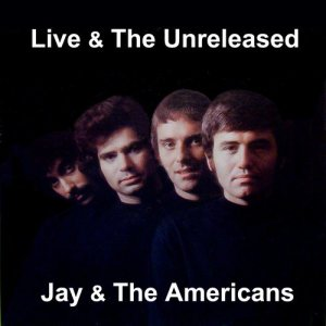 Jay & The Americans的專輯Live & The Unreleased
