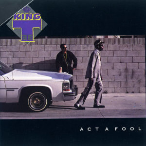 Album Act A Fool from King Tee