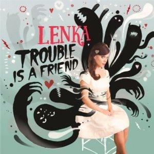 收聽Lenka的Trouble Is A Friend歌詞歌曲