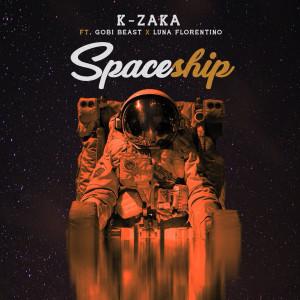 Listen to Spaceship song with lyrics from K-Zaka