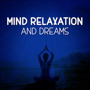 Album Mind Relaxation and Dreams from Lucid Dreaming World-Collective Unconscious Mind