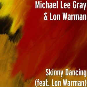 Album Skinny Dancing from Michael Gray