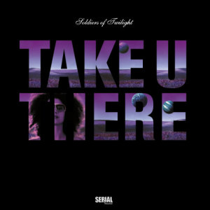 Listen to Take U There (Dub Version) song with lyrics from Soldiers Of Twilight