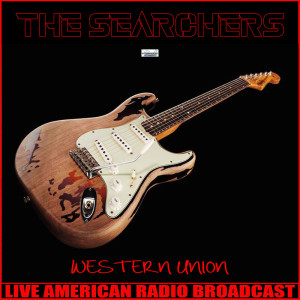 Listen to Western Union (Live) song with lyrics from The Searchers