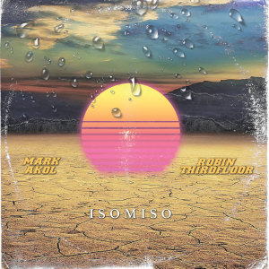Album ISOMISO from Robin Thirdfloor