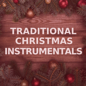 Traditional Christmas Instrumentals的專輯Traditional Christmas Instrumentals (String Orchestra Versions)