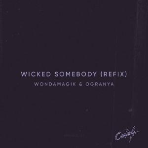 Album Wicked Somebody (Refix) from Ogranya