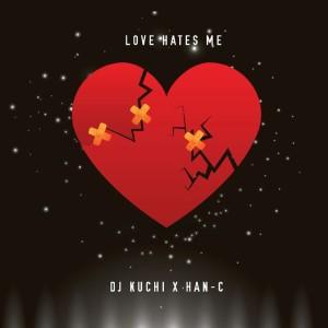 Album Love Hates Me from Dj Kuchi