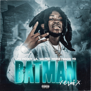 Moneybagg Yo的專輯Batman (Remix) (Explicit)