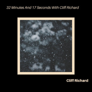 Cliff Richard的專輯32 Minutes and 17 Seconds with Cliff Richard