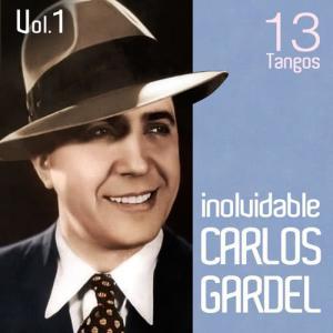 Carlos Gardel的專輯Carlos Gardel 13 Tangos Inolvidables: Volumen 1