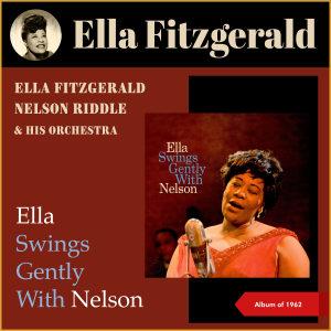 Ella Fitzgerald的專輯Ella Swings Gently with Nelson (Album of 1962)