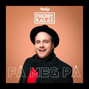 Album Få meg på from Freddy Kalas