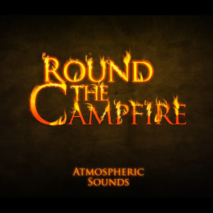 Album Round the Campfire - Atmospheric Sounds from Ameritz Sound Effects