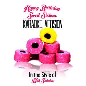 Karaoke - Ameritz的專輯Happy Birthday Sweet Sixteen (In the Style of Neil Sedaka) [Karaoke Version] - Single