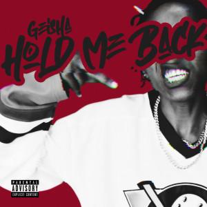 Hold Me Back (Explicit) dari Geisha
