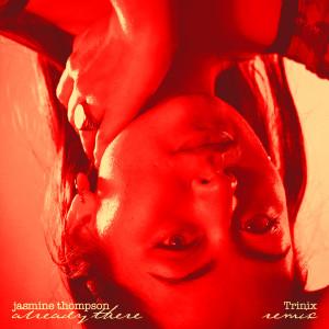 already there (Trinix Remix) dari Jasmine Thompson